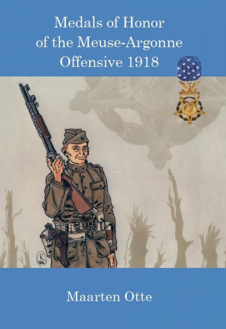 Medals of Honor in the Meuse-Argonne by Maarten Otte